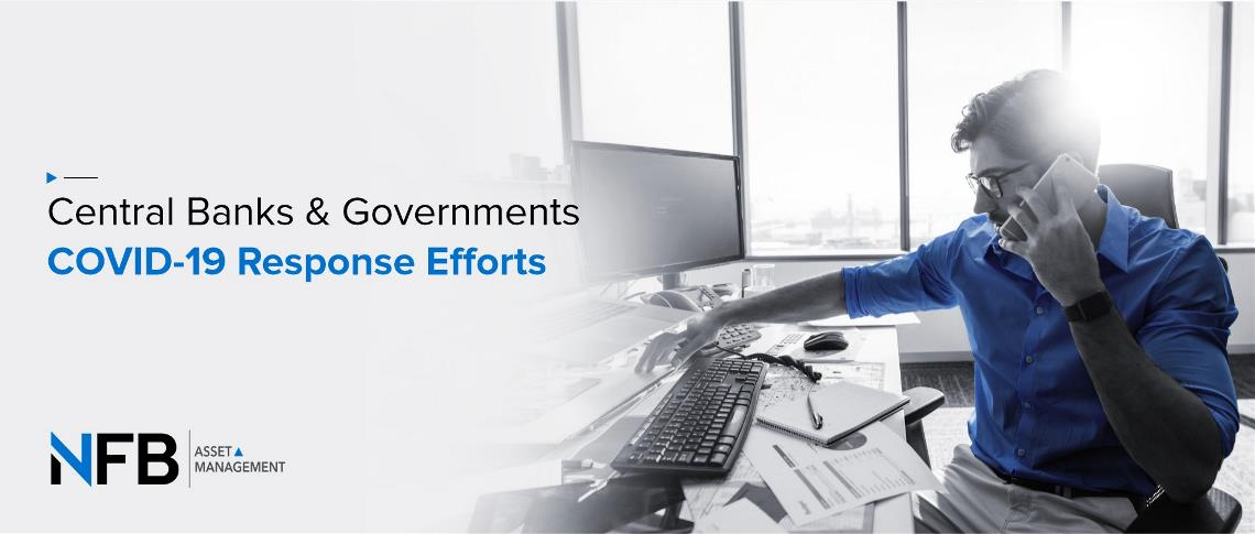 Central Banks & Governments COVID-19 Response Efforts