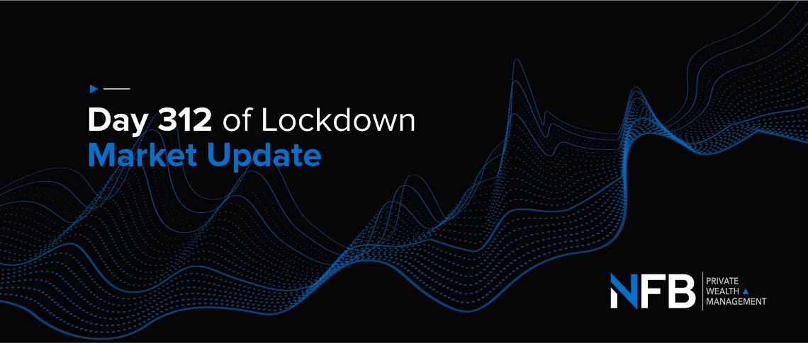 Day 312 of Lockdown | Market Update