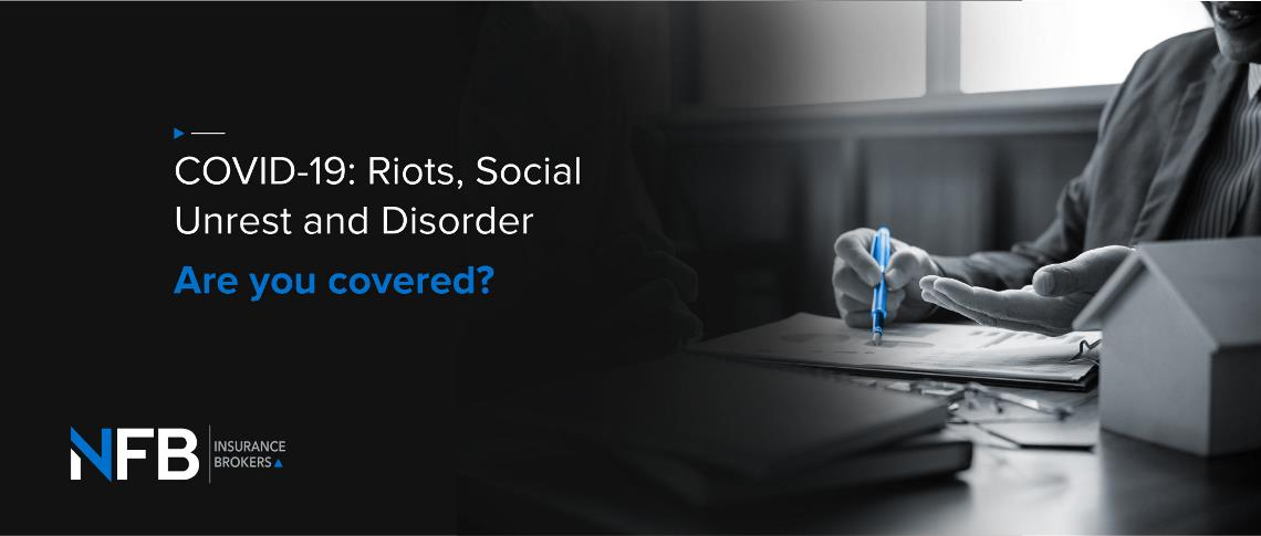 COVID-19: Riots, Social Unrest and Disorder. Are you covered?