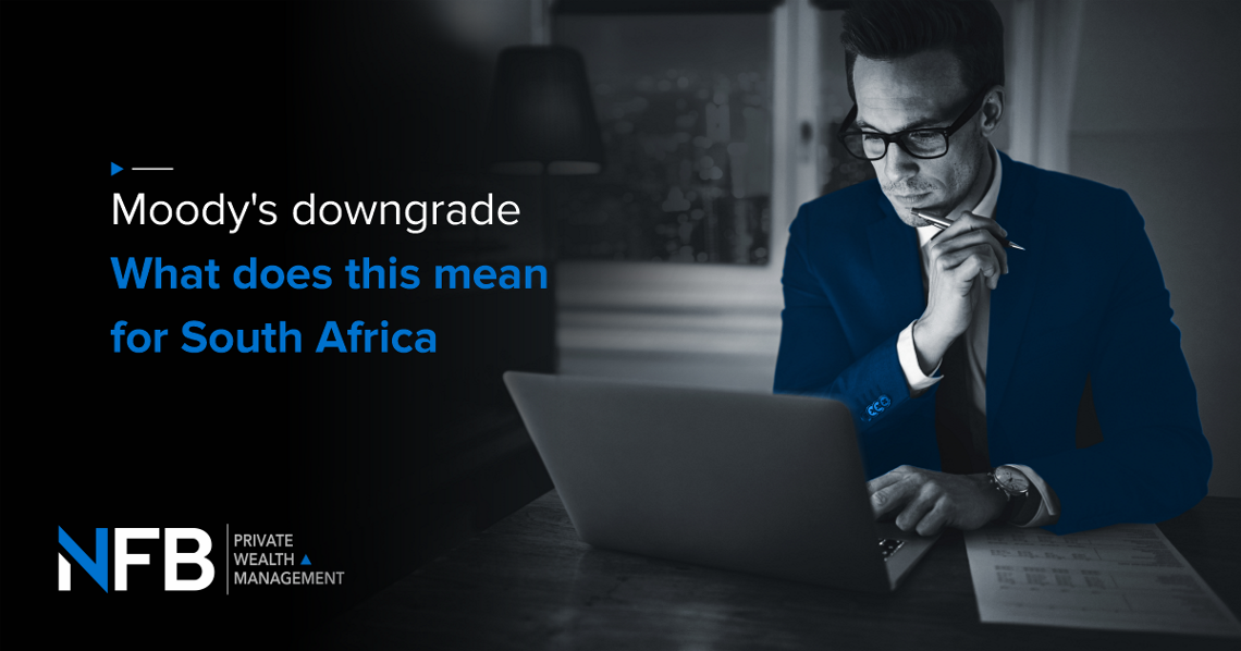 Moody's Downgrade -  What Does This Mean for South Africa?