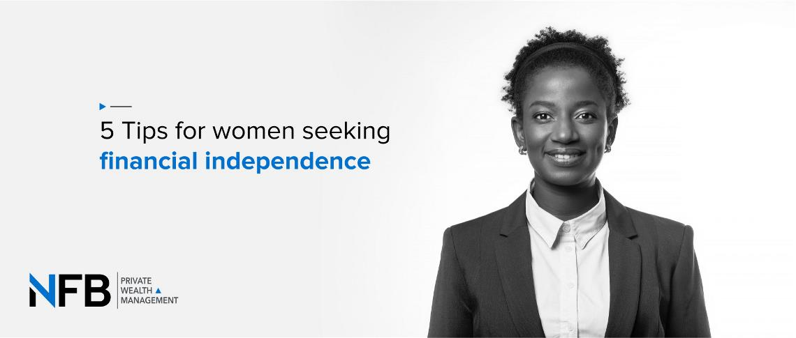 5 Tips for women seeking financial independence