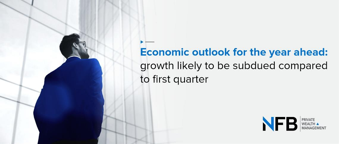 Economic outlook for the year ahead: growth likely to be subdued compared to first quarter