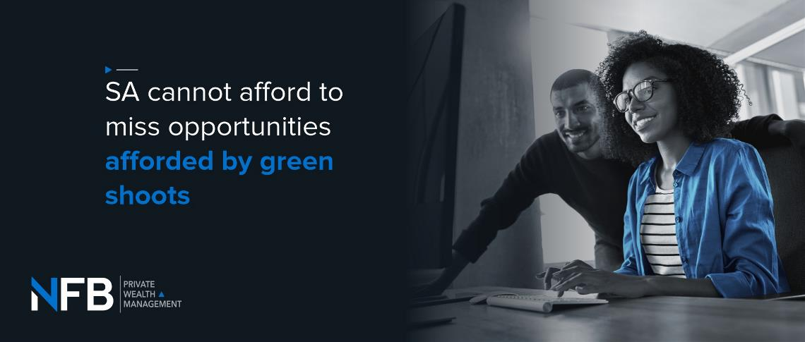 SA cannot afford to miss opportunities afforded by green shoots