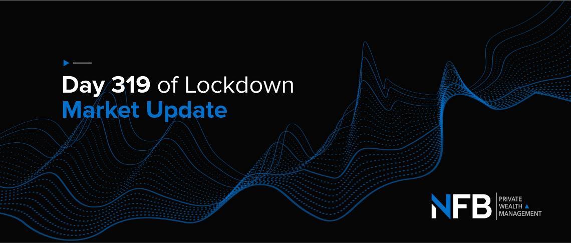 Day 319 of Lockdown   Market Update