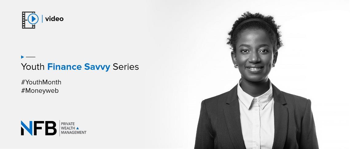 [Video] Youth Finance Savvy Series